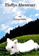 Vanessa Hülse: Fluffys Abenteuer