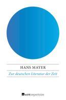 Hans Mayer: Zur deutschen Literatur der Zeit ★★★★★