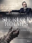 Arthur Conan Doyle: Der Mann mit der Schramme