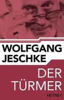 Wolfgang Jeschke: Der Türmer ★★★★