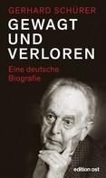 Gerhard Schürer: Gewagt und verloren ★★★★