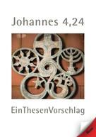 Uwe Gehlert: Johannes 4,24 EinThesenVorschlag