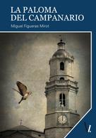 Miguel Figueras: La paloma del campanario