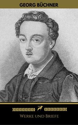 Georg Büchner: Werke Und Briefe (Golden Deer Classics)