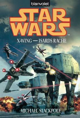 Star Wars. X-Wing. Isards Rache