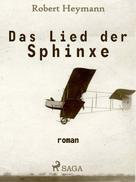 Robert Heymann: Das Lied der Sphinxe