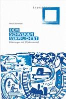 Horst Schreiber: Dem Schweigen verpflichtet