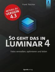 So geht das in Luminar 4 - Fotos verwalten, optimieren und teilen