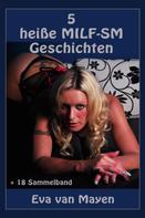 Eva van Mayen: 5 heiße MILF-SM-Geschichten