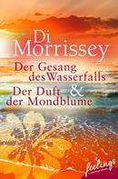 Di Morrissey: Der Gesang des Wasserfalls + Der Duft der Mondblume ★★★★
