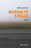 Ulrike Anna Bleier: Bushaltestelle ★★