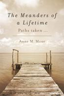 Anne M. Moor: The Meanders of a Lifetime