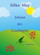 Silke May: Johann der Grashüpfer ★