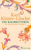 Kari Köster-Lösche: Die Raubritterin ★★★★