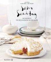 Süßer Sonntag - Das Backbuch für den schönsten Tag der Woche