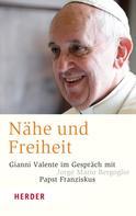 Gianni Valente: Nähe und Freiheit