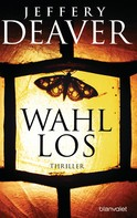 Jeffery Deaver: Wahllos ★★★★