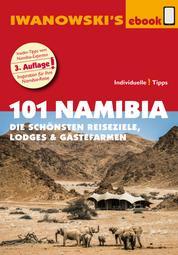 101 Namibia - Reiseführer von Iwanowski - Die schönsten Reiseziele, Lodges und Gästefarmen
