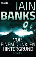 Iain Banks: Vor einem dunklen Hintergrund ★★★★