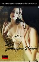 Kira Maeda: Wenn es dunkel wird im Märchenwald ...: Die zertanzten Schuhe ★★★