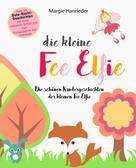Margie Hanrieder: Die kleine Fee Elfie