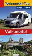 Heidi Rüppel: Wohnmobil-Tour - 3 Tage EXKLUSIV Vulkaneifel ★