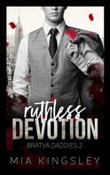 Mia Kingsley: Ruthless Devotion ★★★★