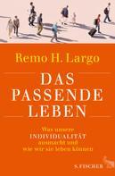 Prof. Dr. Remo H. Largo: Das passende Leben ★★★