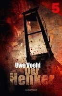 Uwe Voehl: Der Henker 5 – Das Schloss der tausend Tode