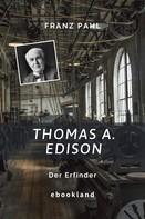 Franz Pahl: Thomas A. Edison