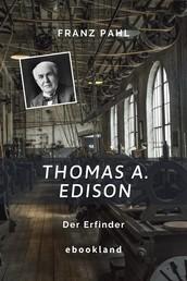 Thomas A. Edison - Der Erfinder