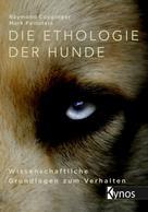 Raymond Coppinger: Die Ethologie der Hunde ★★★★