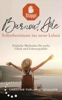 Christine Furlan-Stichauner: Stopp! Burnout Ade - Selbstbestimmt ins neue Leben