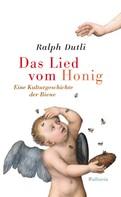 Ralph Dutli: Das Lied vom Honig