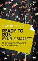: A Joosr Guide to... Ready to Run by Kelly Starrett ★★★★★