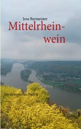 Mittelrheinwein - Ein dionysisches Porträt