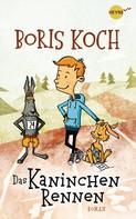 Boris Koch: Das Kaninchenrennen ★★★★