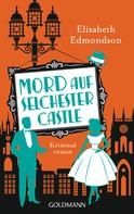 Elizabeth Edmondson: Mord auf Selchester Castle ★★★★