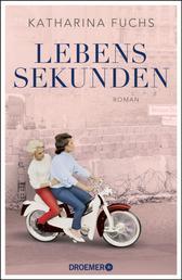 """Lebenssekunden - Roman. Von der Autorin von """"Zwei Handvoll Leben"""""""