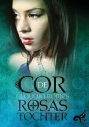 Cor de Rosas Tochter