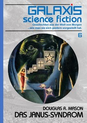 GALAXIS SCIENCE FICTION, Band 6: DAS JANUS-SYNDROM - Geschichten aus der Welt von Morgen - wie man sie sich gestern vorgestellt hat.