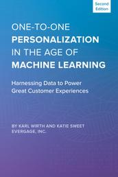 One-to-One Personalization in the Age of Machine Learning - Harnessing Data to Power Great Customer Experiences