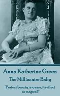 Anna Katherine Green: The Millionaire Baby