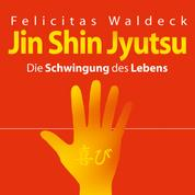 Jin Shin Jyutsu - Die Schwingung des Lebens