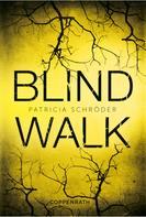 Patricia Schröder: Blind Walk ★★★★