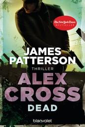 Dead - Alex Cross 13 - - Thriller