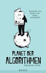 Planet der Algorithmen - Ein Reiseführer