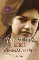Lynn Austin: Bebes Vermächtnis