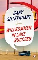Gary Shteyngart: Willkommen in Lake Success ★★★