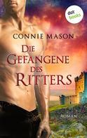 Connie Mason: Die Gefangene des Ritters ★★★★